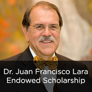 Dr. Juan Francisco Lara Endowed Scholarship