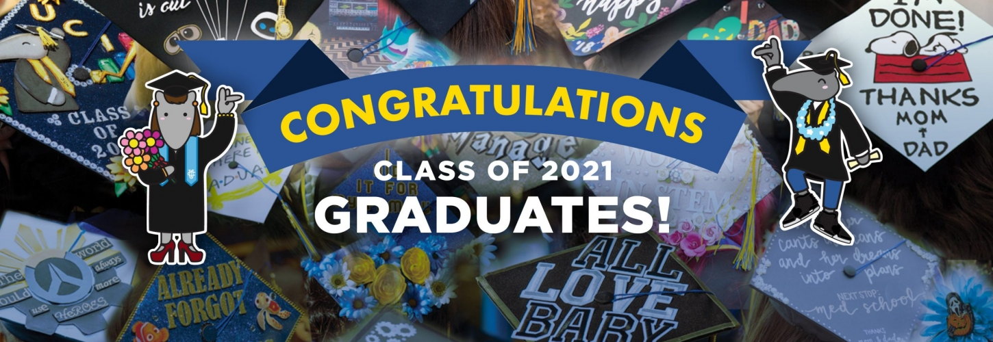 You did it, Anteaters! Find out everything about Commencement and Graduate Stage Moments  at commencement.uci.edu »